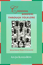 Crossing borders through folklore : African American women's fiction and art