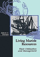 Living marine resources : their utilization and management