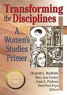 Transforming the disciplines : a women's studies primer