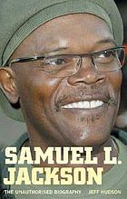 Samuel L. Jackson : the unauthorized biography