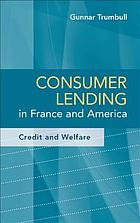 Consumer lending in France and America : credit and welfare