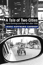 A tale of two cities : Santo Domingo and New York after 1950