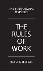 The rules of work : a definitive code for personal success