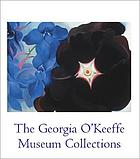 Georgia O'Keeffe Museum collections : [celebrating ten years : 1997-2007]