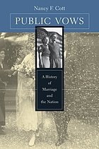 Public vows : a history of marriage and the nation