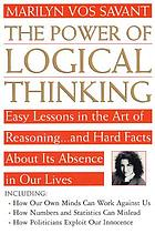 The power of logical thinking : easy lessons in the art of reasoning, and hard facts about its absence in our lives