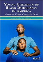 Young children of Black immigrants in America : changing flows, changing faces
