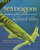 Sea dragons : predators of the prehistoric oceans