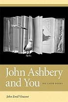 John Ashbery and you : his later books
