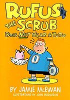 Rufus the scrub does not wear a tutu