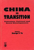 China in transition : economic, political, and social developments