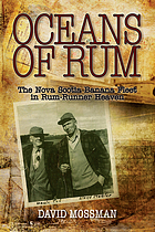 Oceans of rum : the Nova Scotia Banana Fleet in rum-runner heaven
