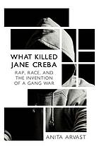 What killed Jane Creba : rap, race, and the invention of a gang war