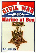 A Civil War marine at sea : the diary of Medal of Honor recipient Miles M. Oviatt