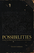 Possibilities : essays on hierarchy, rebellion, and desire