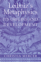 Leibniz's metaphysics : its origins and development