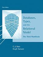 Databases, types and the relational model : the third manifesto