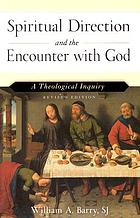 Spiritual direction and the encounter with God : a theological inquiry