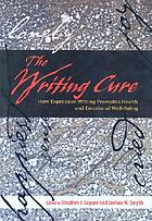 The writing cure : how expressive writing promotes health and emotional well-being