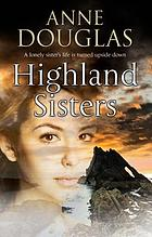 Highland sisters : an Edwardian Scottish romance