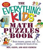 The everything kids' math puzzles book : brain teasers, games, and activities for hours of fun