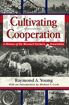 Cultivating cooperation : a history of the Missouri Farmers Association