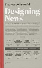 Designing news : changing the world of editorial design and information graphics