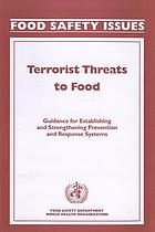 Terrorist threats to food : guidance for establishing and strengthening prevention and response systems.
