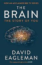 The brain : the story of you by David Eagleman