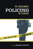 Re-imagining policing in Canada