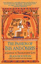 The passion of Isis and Osiris : a union of two souls