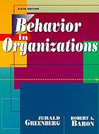 Behavior in organizations : understanding and managing the human side of work