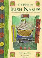 The book of Irish names : the origins and meanings of over 150 names for children