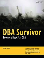 DBA survivor : become a rock star DBA