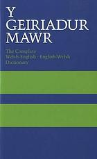 Y geiriadur mawr : the complete Welsh-English, English-Welsh dictionary