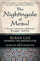 The nightingale of Mosul : a nurse's journey of service, struggle, and war