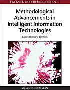Methodological advancements in intelligent information technologies : evolutionary trends