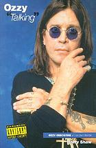 Ozzy talking : Ozzy Osbourne in his own words