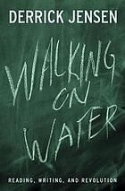 Walking on water : reading, writing, and revolution