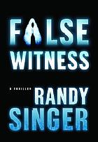 False witness : a thriller