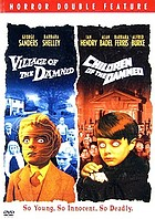 Village of the damned [and] Children of the damned