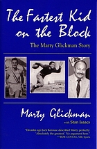 The fastest kid on the block : the Marty Glickman story