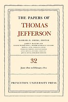 The papers of Thomas Jefferson/ 32, 1 June 1800 to 16 February 1801 / Barbara B. Oberg, ed.