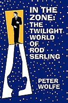 In the zone : the twilight world of Rod Serling
