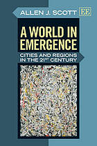 A world of emergence : cities and regions in the 21st century