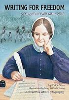 Writing for freedom : a story about Lydia Maria Child