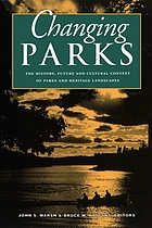 Changing parks : the history, future and cultural context of parks and heritage landscapes