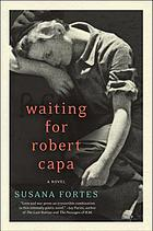 Waiting for Robert Capa : a novel