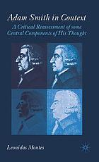 Adam Smith in context : a critical reassessment of some central components of his thought
