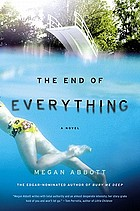 The end of everything : a novel